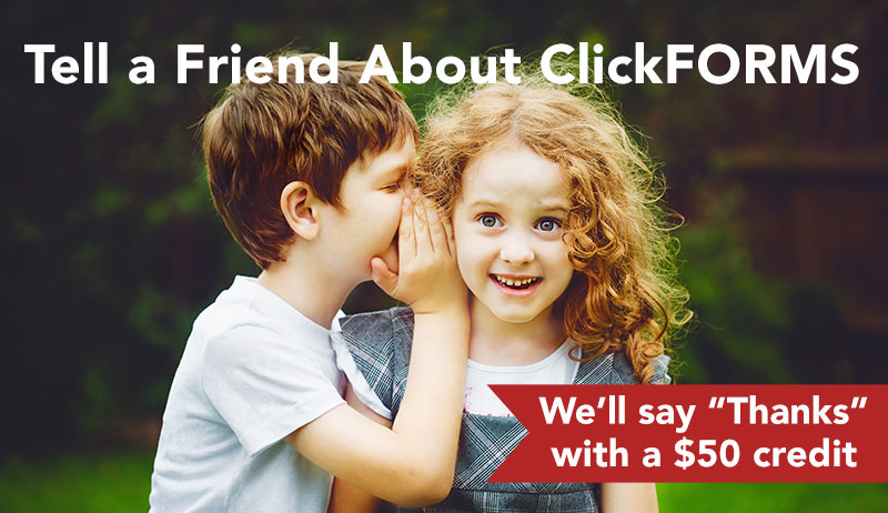 Tell a Friend About ClickFORMS - $50 Credit